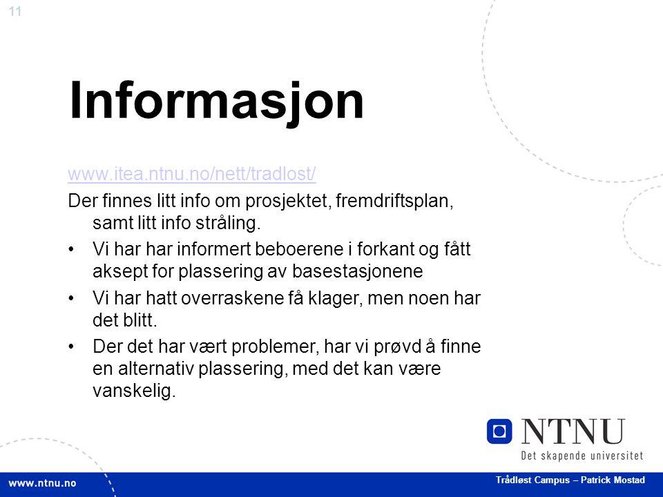 11 Informasjon www.itea.ntnu.no/nett/tradlost/ Der finnes litt info om prosjektet, fremdriftsplan, samt litt info stråling.