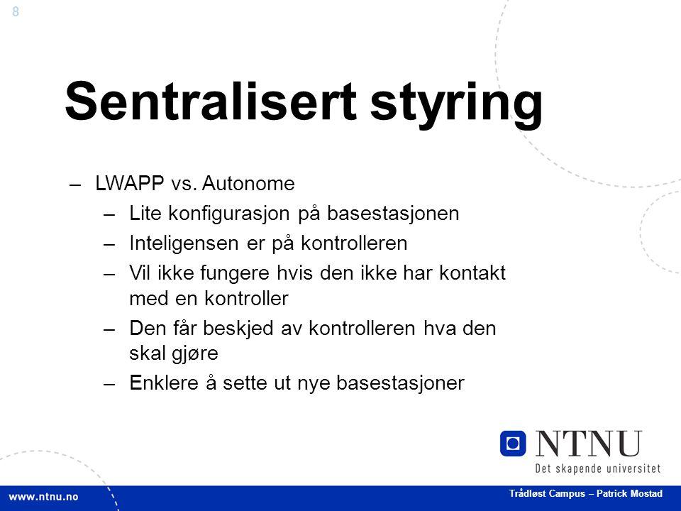 8 Sentralisert styring –LWAPP vs.