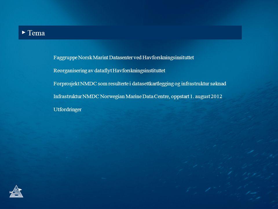 Faggruppe Norsk Marint Datasenter ved Havforskningsinsituttet Reorganisering av dataflyt Havforskningsinstituttet Forprosjekt NMDC som resulterte i da