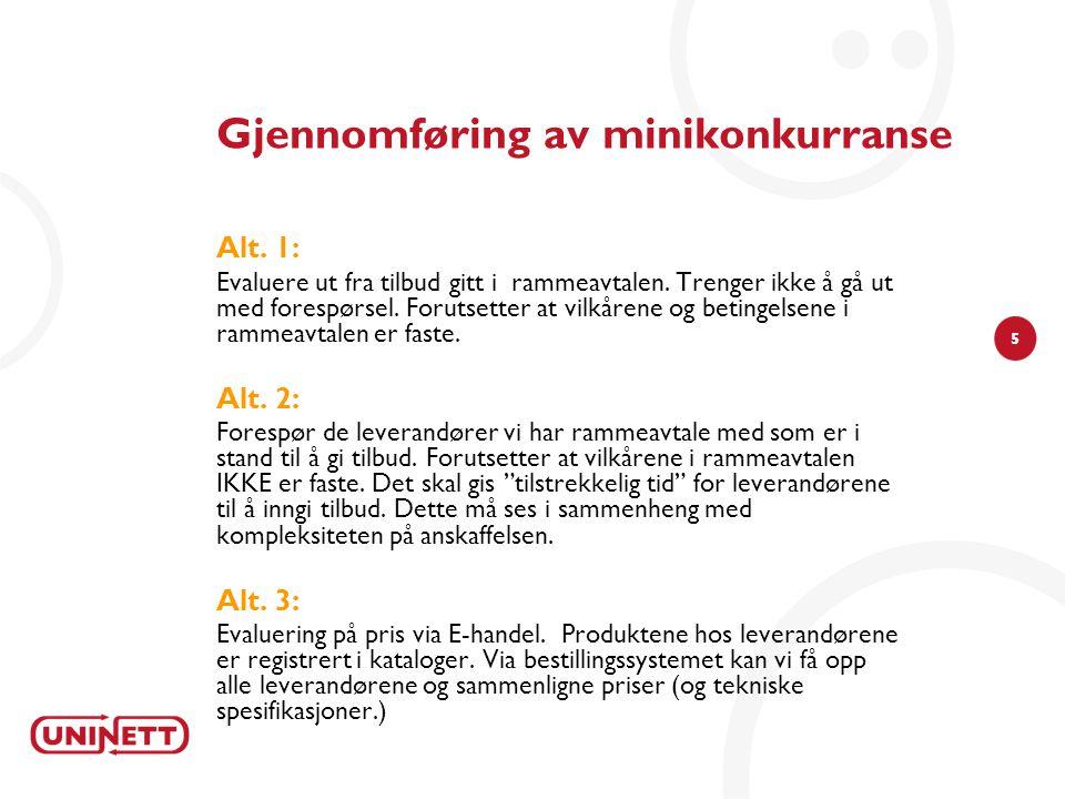5 Gjennomføring av minikonkurranse Alt.1: Evaluere ut fra tilbud gitt i rammeavtalen.
