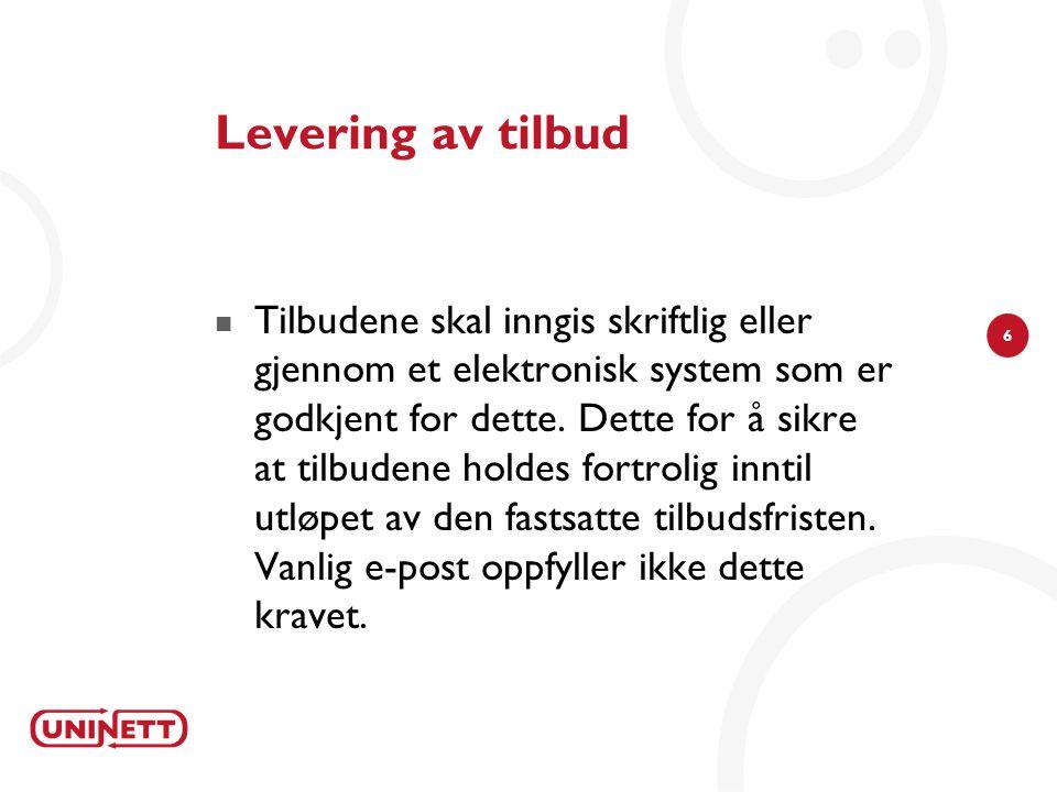 6 Levering av tilbud Tilbudene skal inngis skriftlig eller gjennom et elektronisk system som er godkjent for dette. Dette for å sikre at tilbudene hol