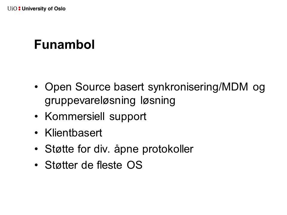 Funambol Open Source basert synkronisering/MDM og gruppevareløsning løsning Kommersiell support Klientbasert Støtte for div.