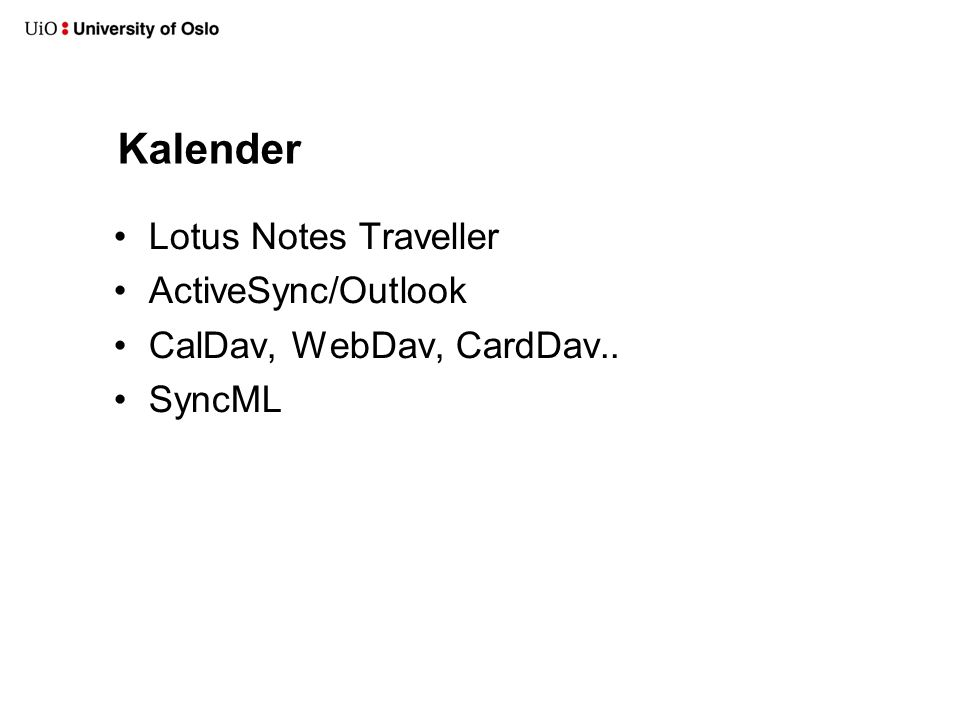 Kalender Lotus Notes Traveller ActiveSync/Outlook CalDav, WebDav, CardDav.. SyncML