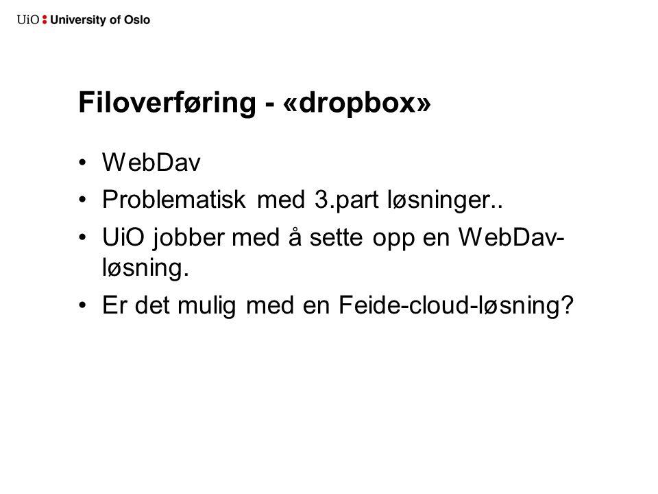 Filoverføring - «dropbox» WebDav Problematisk med 3.part løsninger..