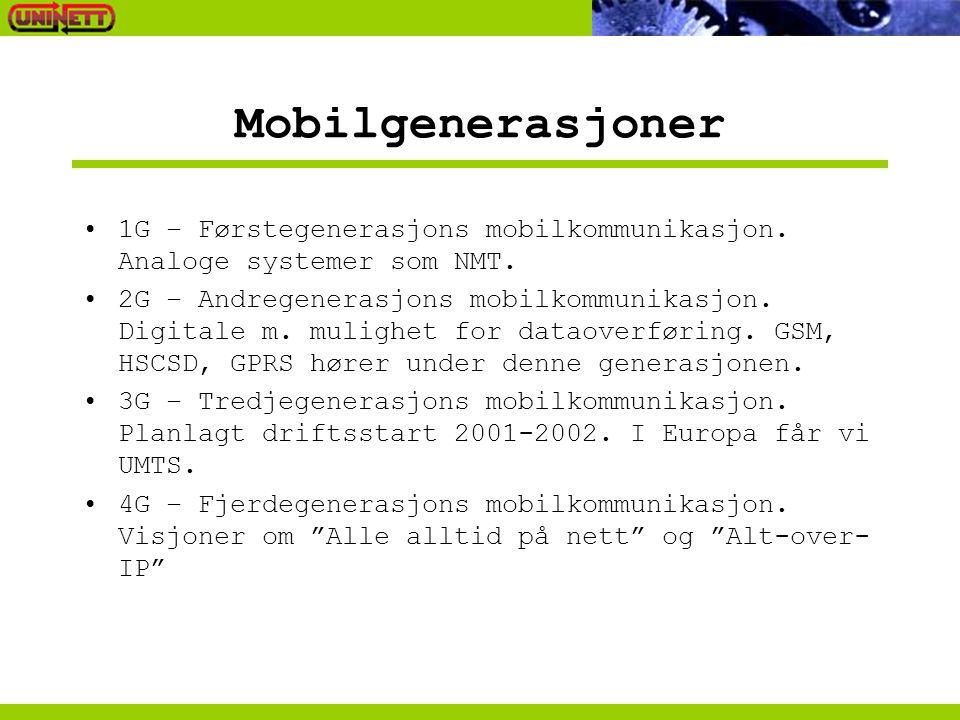 Mobilgenerasjoner 1G – Førstegenerasjons mobilkommunikasjon. Analoge systemer som NMT. 2G – Andregenerasjons mobilkommunikasjon. Digitale m. mulighet