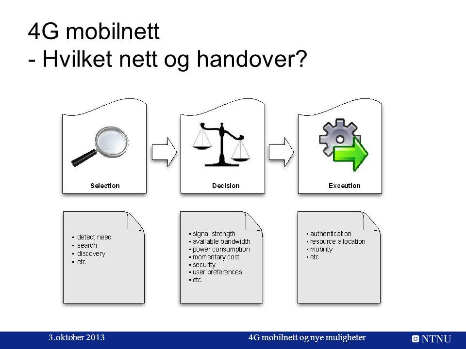 4G mobilnett - Hvilket nett og handover? 3.oktober 20134G mobilnett og nye muligheter
