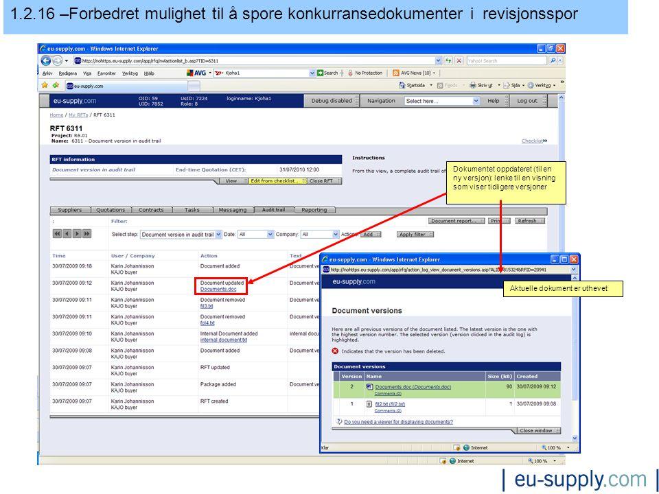1.2.16 –Forbedret mulighet til å spore konkurransedokumenter i revisjonsspor Dokumentet oppdateret (til en ny versjon): lenke til en visning som viser tidligere versjoner Aktuelle dokument er uthevet