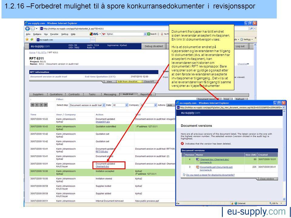 1.2.16 –Forbedret mulighet til å spore konkurransedokumenter i revisjonsspor Dokument fra kjøper har blitt endret siden leverandør akseptert invitasjonen.