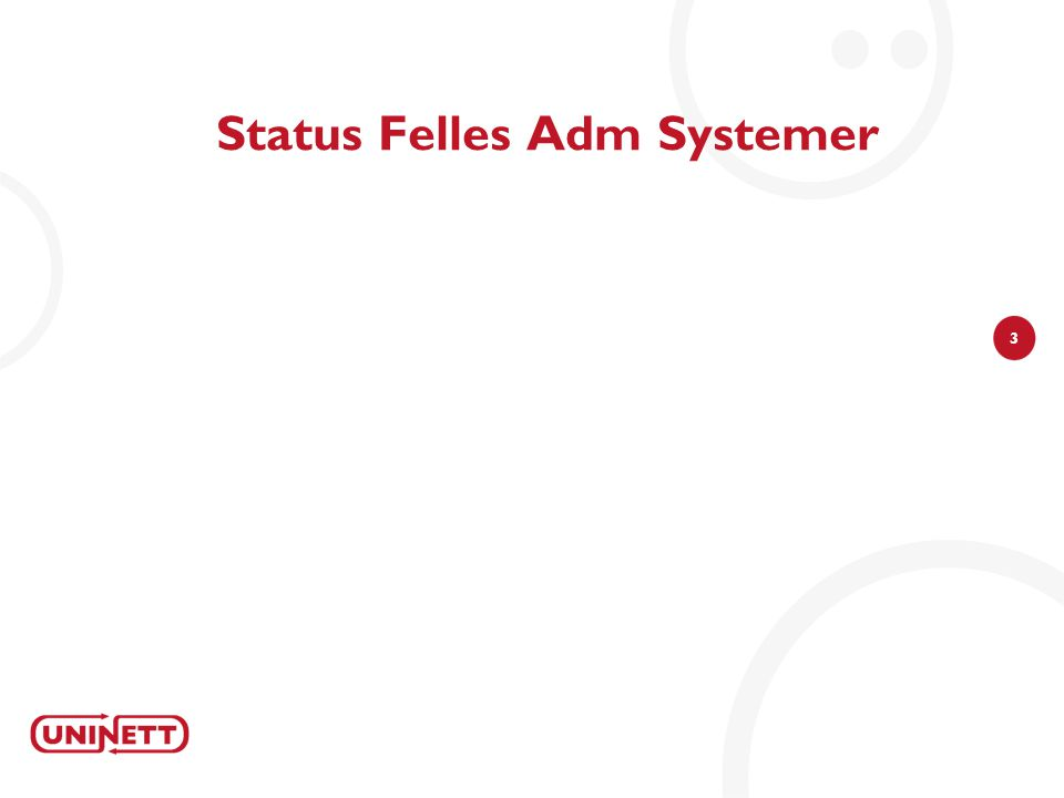 3 Status Felles Adm Systemer
