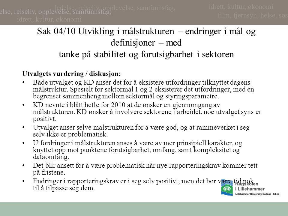Sak 04/10 Utvikling i målstrukturen – endringer i mål og definisjoner – med tanke på stabilitet og forutsigbarhet i sektoren Utvalgets vurdering / dis