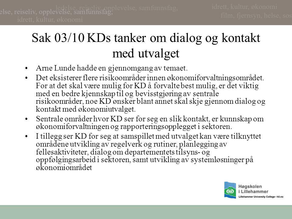 Sak 03/10 KDs tanker om dialog og kontakt med utvalget Arne Lunde hadde en gjennomgang av temaet. Det eksisterer flere risikoområder innen økonomiforv