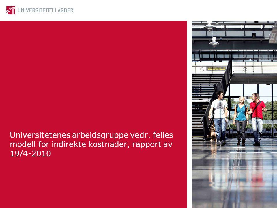 Universitetenes arbeidsgruppe vedr. felles modell for indirekte kostnader, rapport av 19/4-2010