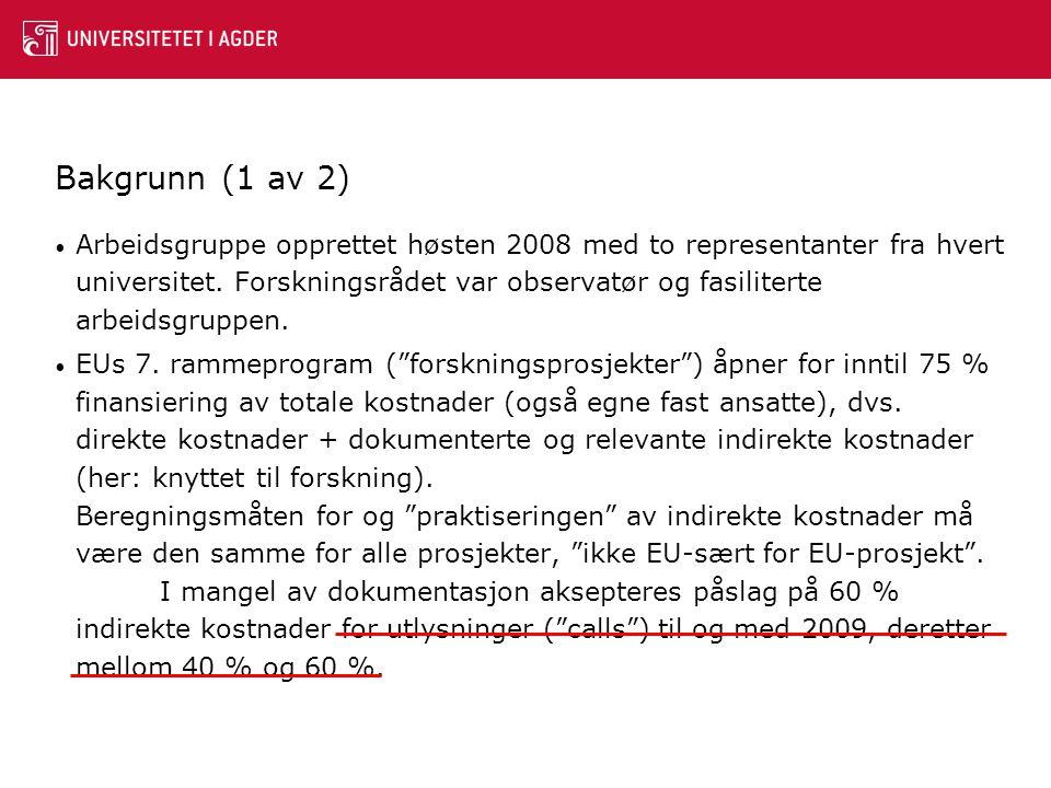 Bakgrunn (1 av 2) Arbeidsgruppe opprettet høsten 2008 med to representanter fra hvert universitet.