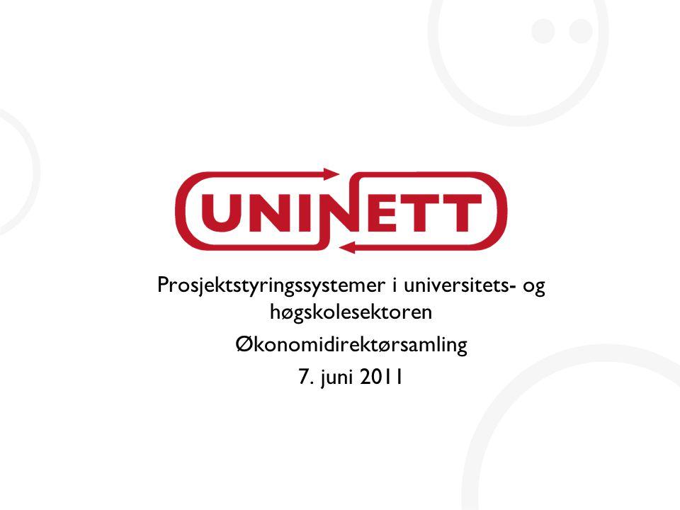 Prosjektstyringssystemer i universitets- og høgskolesektoren Økonomidirektørsamling 7. juni 2011