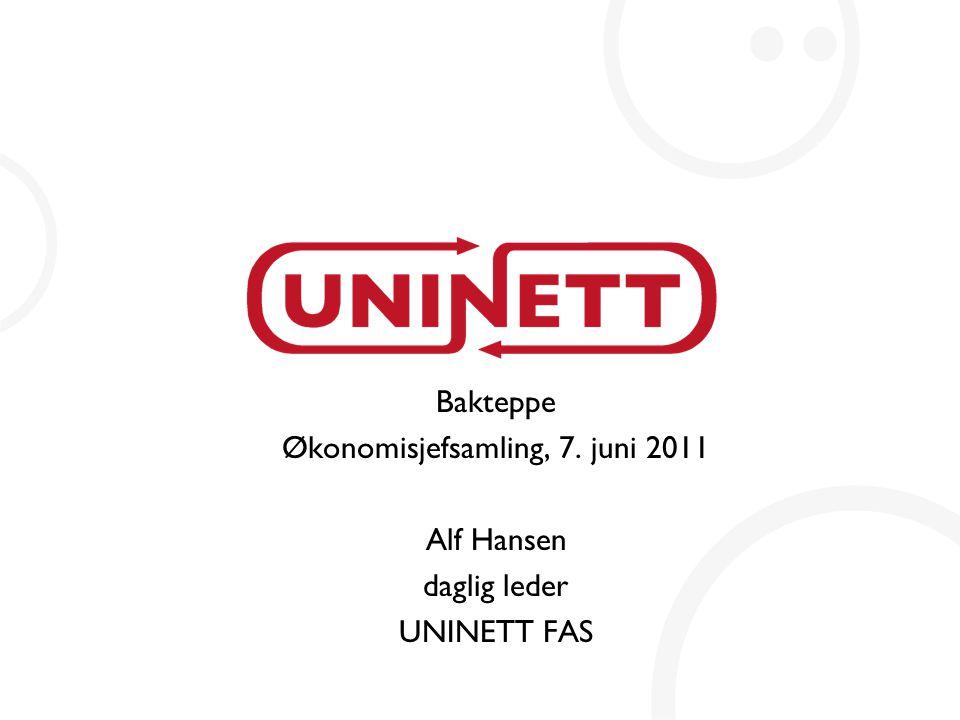 Bakteppe Økonomisjefsamling, 7. juni 2011 Alf Hansen daglig leder UNINETT FAS