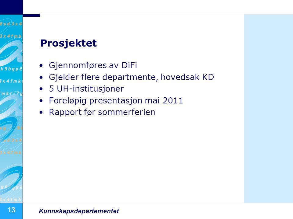 13 Kunnskapsdepartementet Prosjektet Gjennomføres av DiFi Gjelder flere departmente, hovedsak KD 5 UH-institusjoner Foreløpig presentasjon mai 2011 Rapport før sommerferien