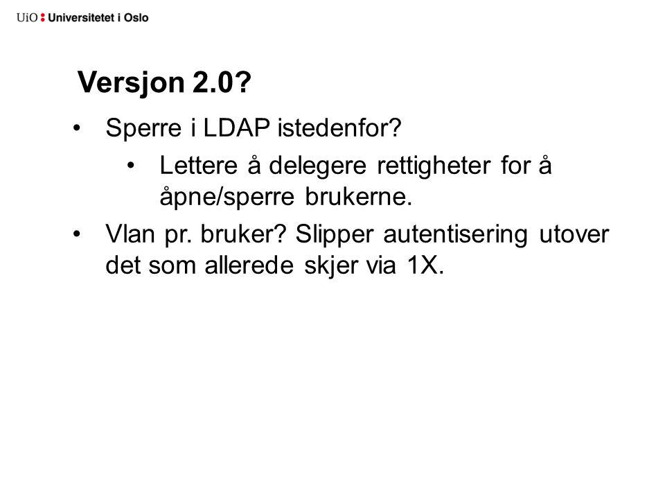 Versjon 2.0.Sperre i LDAP istedenfor. Lettere å delegere rettigheter for å åpne/sperre brukerne.