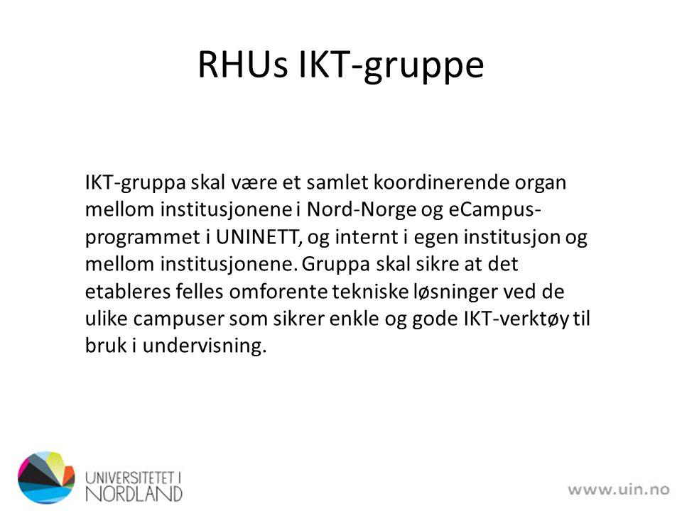 RHUs IKT-gruppe IKT-gruppa skal være et samlet koordinerende organ mellom institusjonene i Nord-Norge og eCampus- programmet i UNINETT, og internt i egen institusjon og mellom institusjonene.