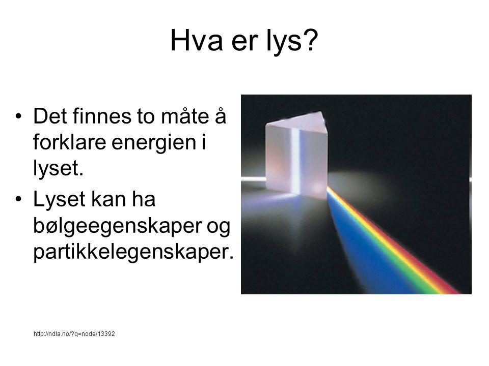 Hva er lys? Det finnes to måte å forklare energien i lyset. Lyset kan ha bølgeegenskaper og partikkelegenskaper. http://ndla.no/?q=node/13392