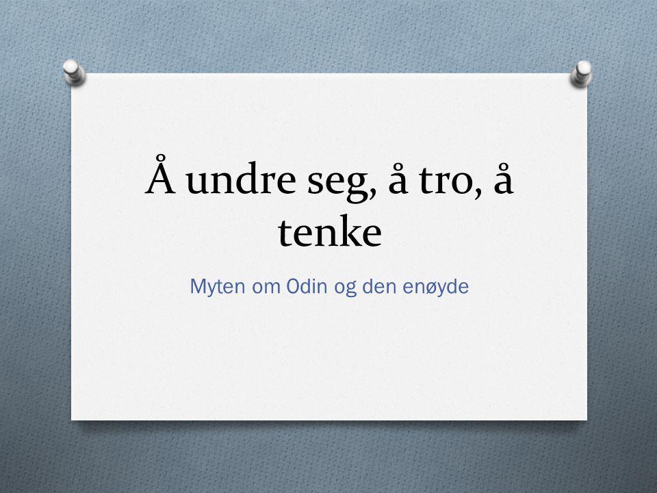 Å undre seg, å tro, å tenke Myten om Odin og den enøyde