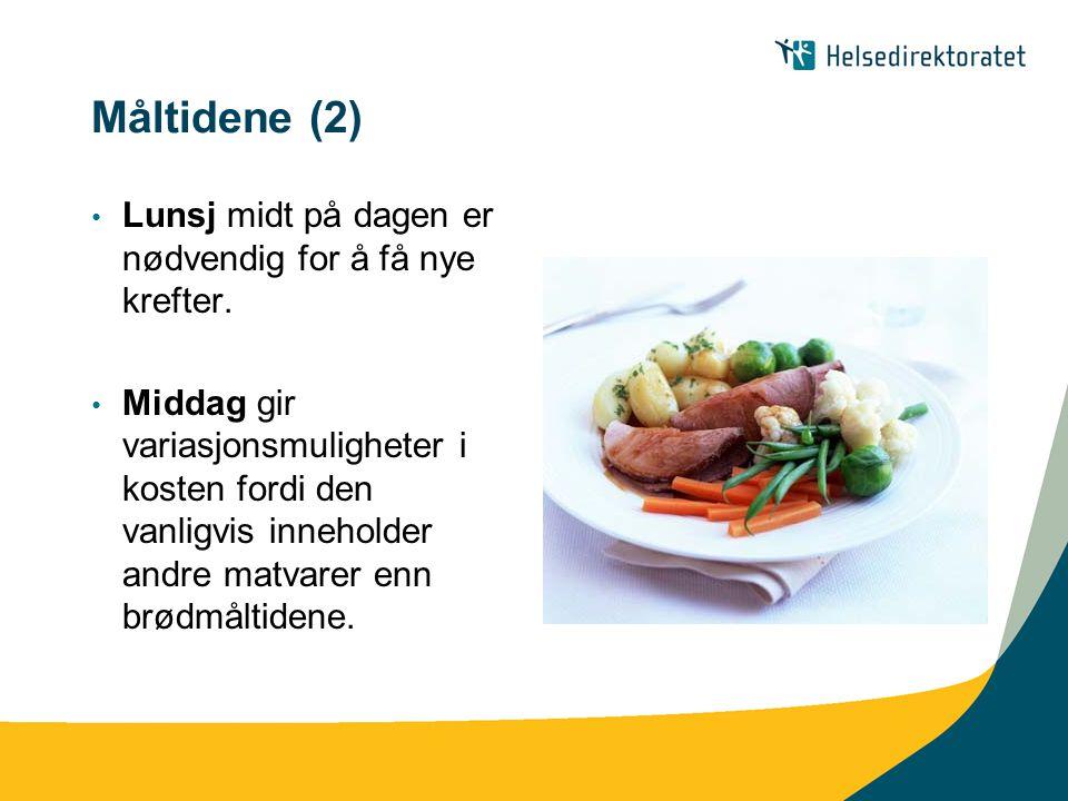 Måltidene (3) Kveldsmat trenger du dersom du spiste middag tidlig og/eller har vært i fysisk aktivitet.