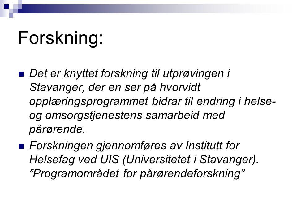 Forskning: Det er knyttet forskning til utprøvingen i Stavanger, der en ser på hvorvidt opplæringsprogrammet bidrar til endring i helse- og omsorgstje