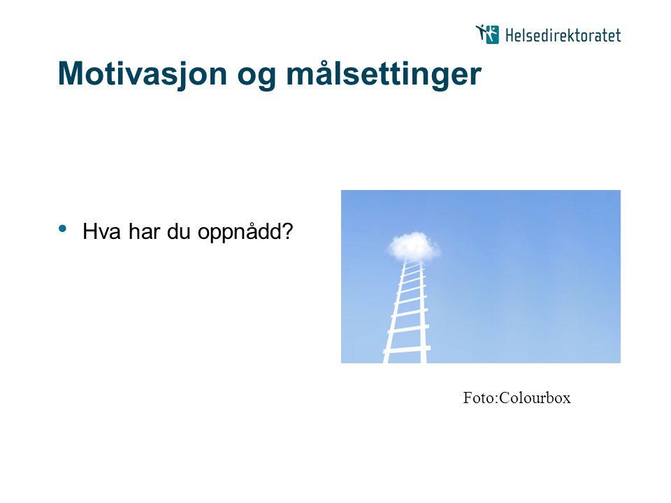 Motivasjon og målsettinger Hva har du oppnådd? Foto:Colourbox