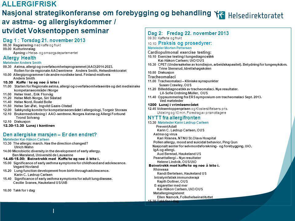 | ALLERGIFRISK Nasjonal strategikonferanse om forebygging og behandling av astma- og allergisykdommer / utvidet Voksentoppen seminar Dag 1 : Torsdag 2
