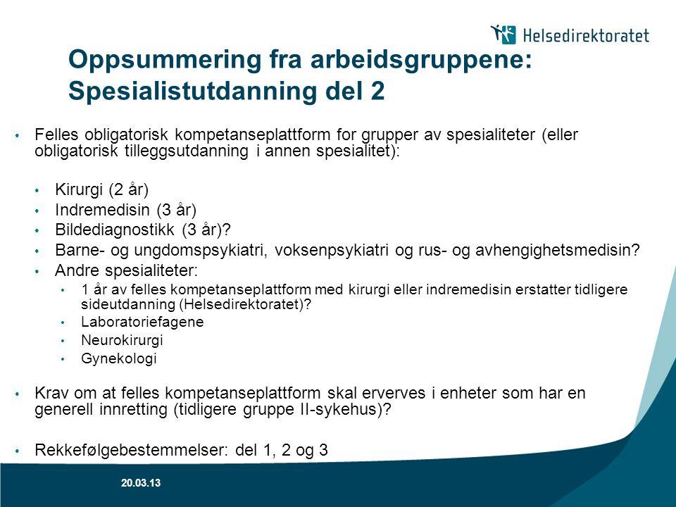 Oppsummering fra arbeidsgruppene: Spesialistutdanning del 2 Felles obligatorisk kompetanseplattform for grupper av spesialiteter (eller obligatorisk t