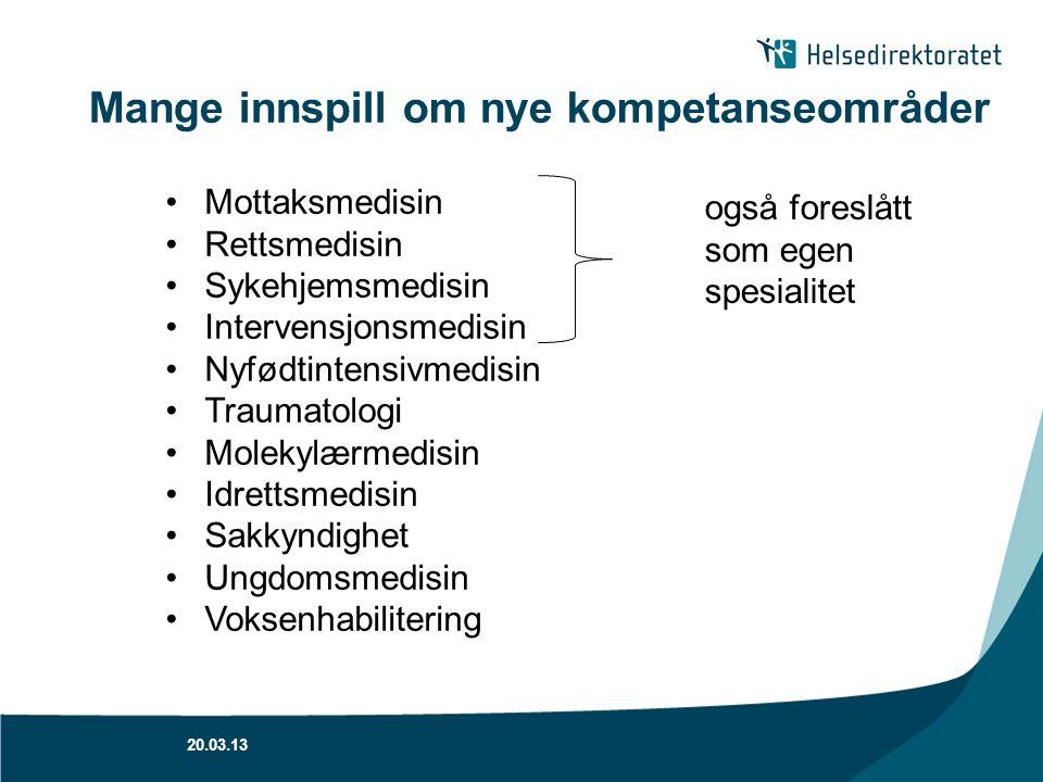 Mange innspill om nye kompetanseområder 20.03.13 Mottaksmedisin Rettsmedisin Sykehjemsmedisin Intervensjonsmedisin Nyfødtintensivmedisin Traumatologi