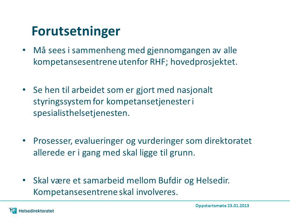 Forutsetninger Må sees i sammenheng med gjennomgangen av alle kompetansesentrene utenfor RHF; hovedprosjektet.