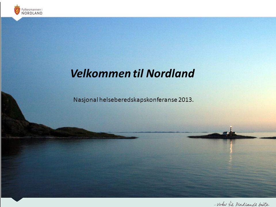 Velkommen til Nordland Nasjonal helseberedskapskonferanse 2013.