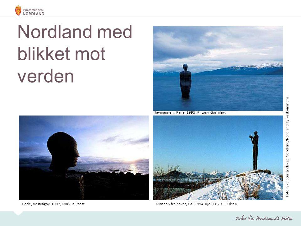 Nordland med blikket mot verden Hode, Vestvågøy 1992, Markus RaetzMannen fra havet, Bø, 1994, Kjell Erik Killi Olsen Havmannen, Rana, 1995, Antony Gormley.