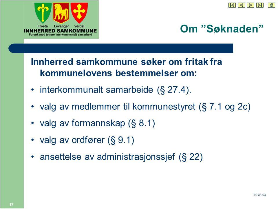 10.03.03 17 Innherred samkommune søker om fritak fra kommunelovens bestemmelser om: interkommunalt samarbeide (§ 27.4).