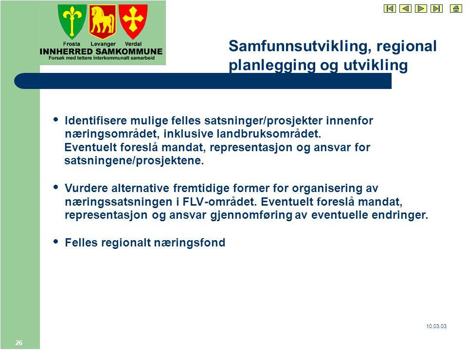 10.03.03 26  Identifisere mulige felles satsninger/prosjekter innenfor næringsområdet, inklusive landbruksområdet.