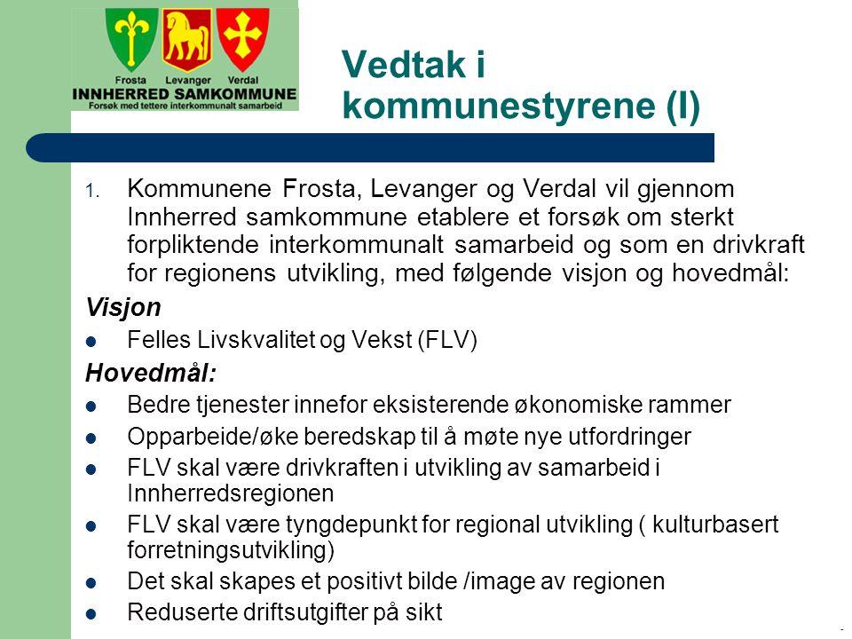 - Vedtak i kommunestyrene (I) 1.