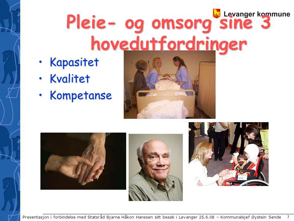 Presentasjon i forbindelse med Statsråd Bjarne Håkon Hanssen sitt besøk i Levanger 25.6.08 – Kommunalsjef Øystein Sende 4 Demografiutviklingen Antall eldre øker.