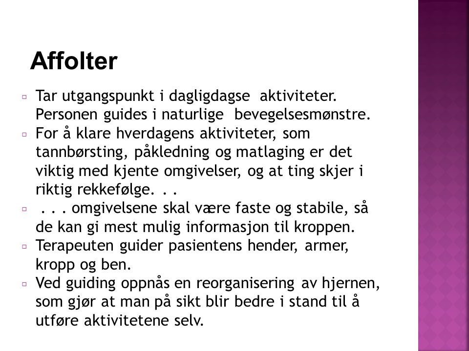 Prinsipp: Stabilisere før aktivisere!!.