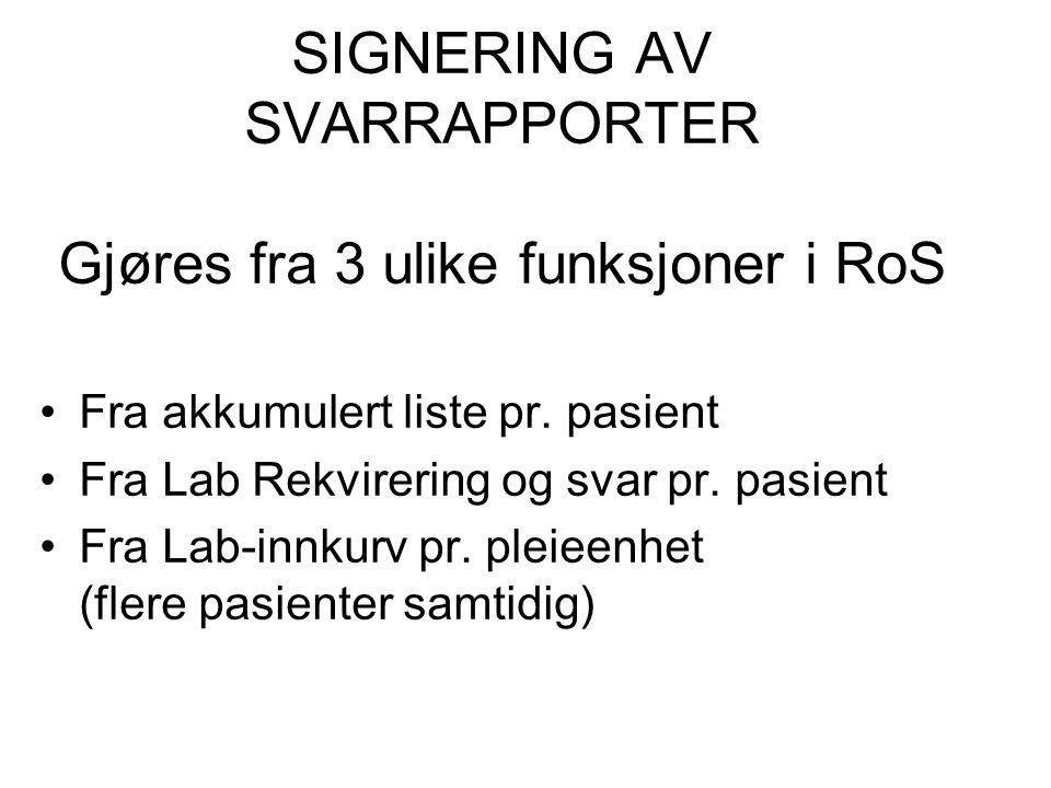 SIGNERING AV SVARRAPPORTER Gjøres fra 3 ulike funksjoner i RoS Fra akkumulert liste pr.