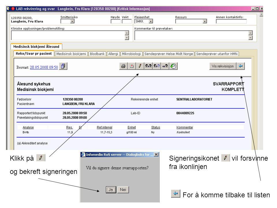Klikk på og bekreft signeringen For å komme tilbake til listen Signeringsikonet vil forsvinne fra ikonlinjen