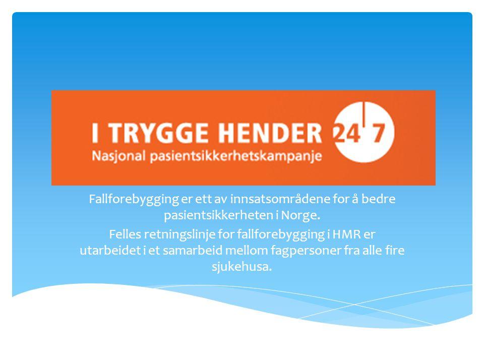 Fallforebygging er ett av innsatsområdene for å bedre pasientsikkerheten i Norge.