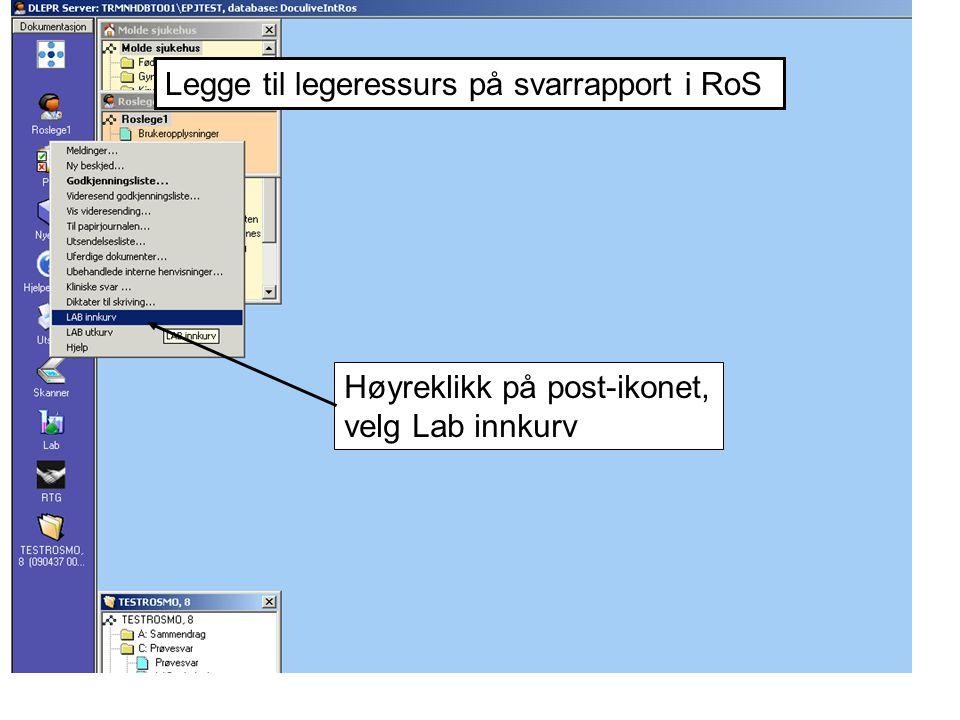 Høyreklikk på post-ikonet, velg Lab innkurv Legge til legeressurs på svarrapport i RoS