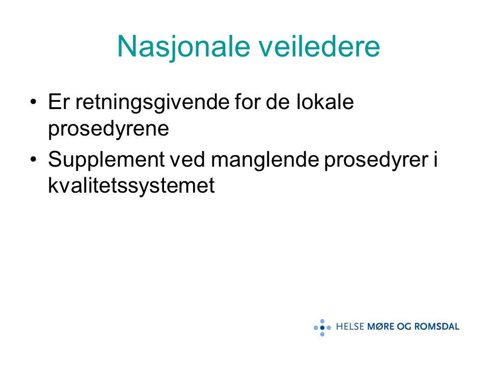 Nasjonale veiledere Er retningsgivende for de lokale prosedyrene Supplement ved manglende prosedyrer i kvalitetssystemet