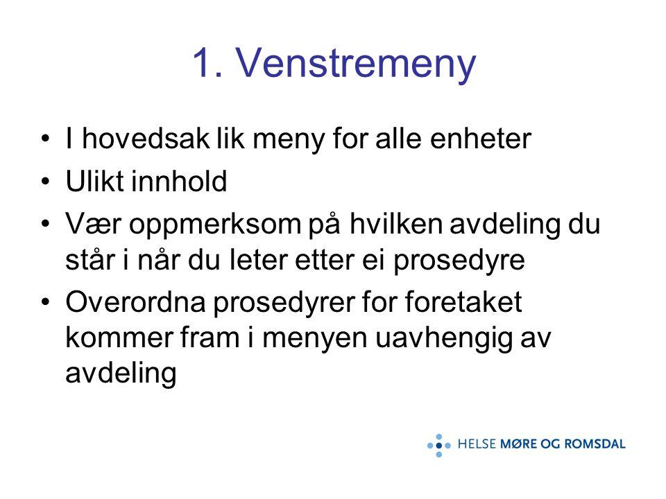 Legge til dokument i Min meny Alle prosedyrene i EQS har et valg for å legge til prosedyren i Min meny