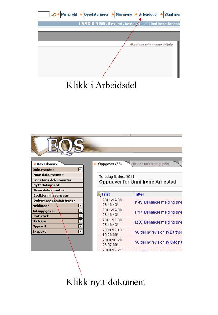 Klikk i Arbeidsdel Klikk nytt dokument