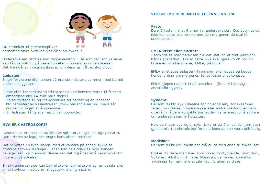Du er innkalt til gastroskopi ved barnemedisinsk avdeling ved Ålesund sykehus. Undersøkelsen utføres som dagbehandling. De som har lang reisevei kan f