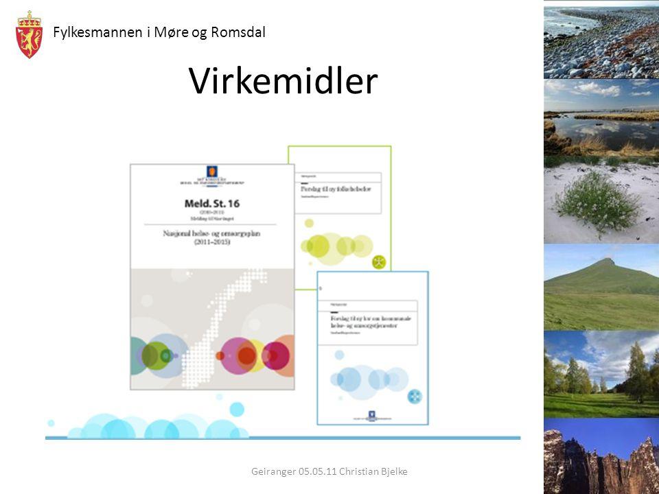 Fylkesmannen i Møre og Romsdal Virkemidler Geiranger 05.05.11 Christian Bjelke
