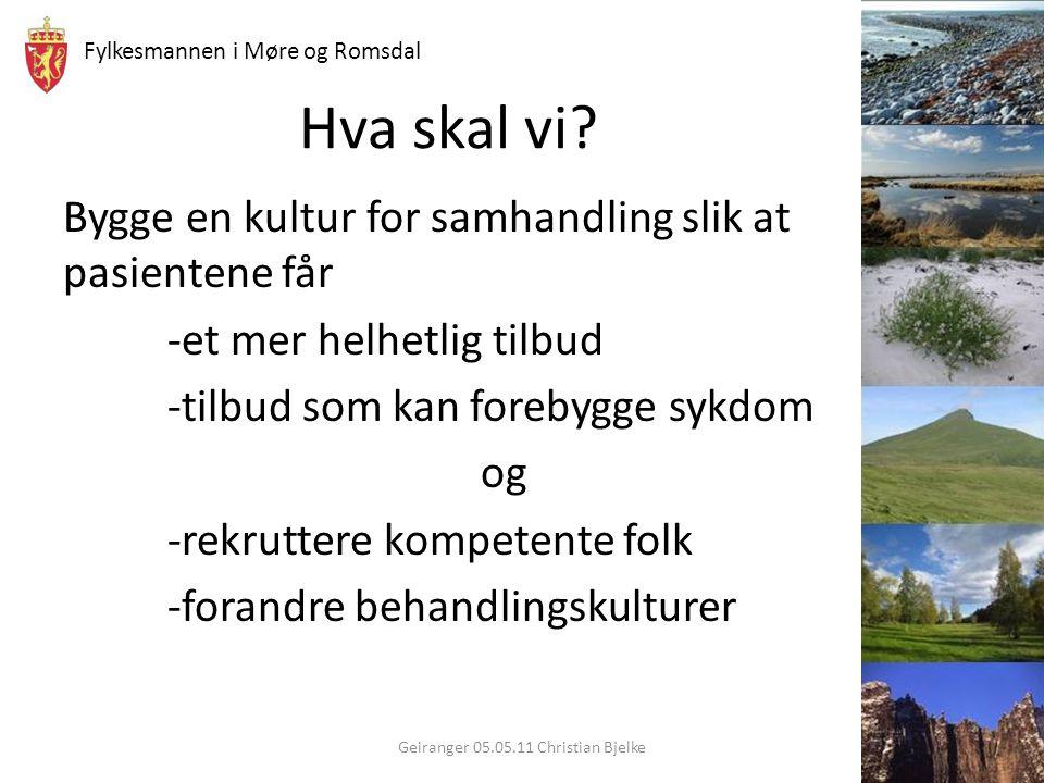 Fylkesmannen i Møre og Romsdal Hva skal vi.