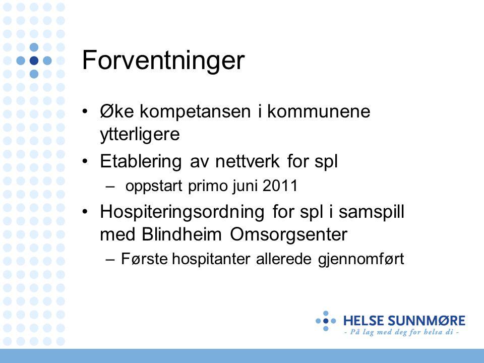 Forventninger Øke kompetansen i kommunene ytterligere Etablering av nettverk for spl – oppstart primo juni 2011 Hospiteringsordning for spl i samspill