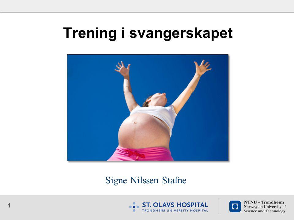 1 Trening i svangerskapet Signe Nilssen Stafne